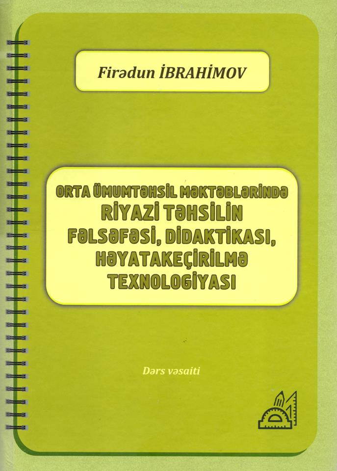 """Senior Research Fellow at SHRSC, doctorate of the Pedagogical Sciences, Professor and honored Teacher of the Republic of Azerbaijan Firadun Nadir oghlu Ibrahimov published a textbook entitled """"The Philosophy, Didactics, and Techniques of Mathematical Education in Secondary Education Schools""""."""
