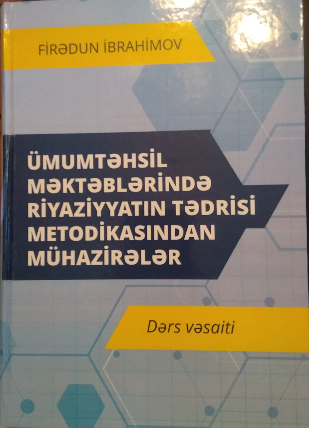 "Head scientific worker of ANAS Sheki Regional Scientific Center, prof. Firedun Ibrahimov's textbook named ""Lectures on the methods of teaching mathematics in secondary schools"" has been published"